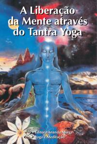 Libreração da mente Tantra yoga